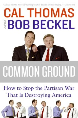 Book Common Ground: How to Stop the Partisan War That Is Destroying America by Cal Thomas
