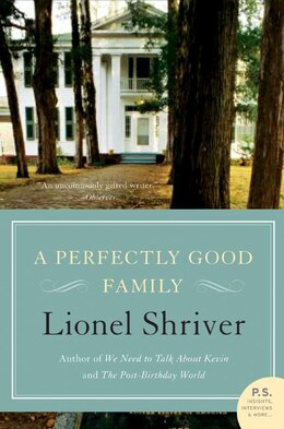 Book A Perfectly Good Family: A Novel by Lionel Shriver