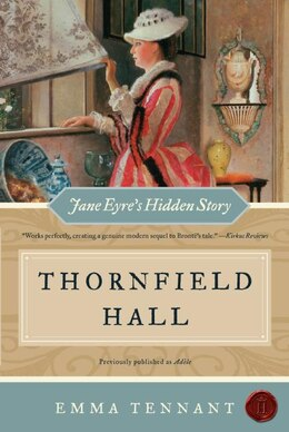 Book Thornfield Hall: Jane Eyre's Hidden Story by Emma Tennant