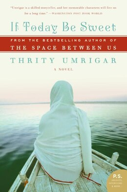 Book If Today Be Sweet: A Novel by Thrity Umrigar