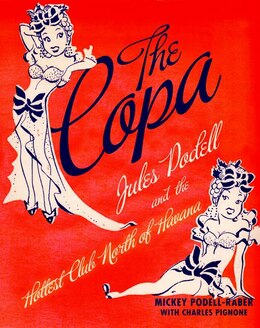 Book The Copa: Jules Podell and the Hottest Club North of Havana by Mickey Podell-raber