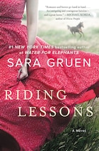 Riding Lessons: A Novel