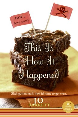 Book This Is How It Happened (not A Love Story) by Jo Barrett