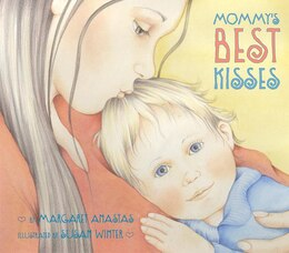 Book Mommy's Best Kisses Board Book by Margaret Anastas