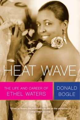 Book Heat Wave: The Life and Career of Ethel Waters by Donald Bogle