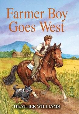 Book Farmer Boy Goes West by Heather Williams
