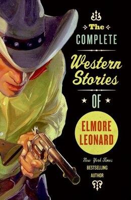 Book The Complete Western Stories of Elmore Leonard by Elmore Leonard