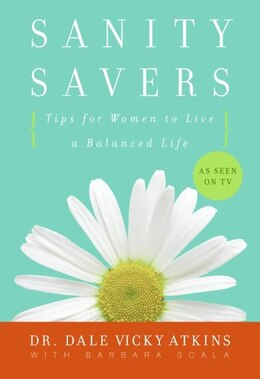 Book Sanity Savers: Tips for Women to Live a Balanced Life by Dale Vicky Atkins