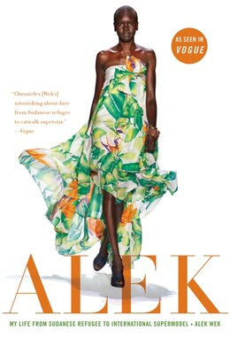 Book Alek: My Life from Sudanese Refugee to International Supermodel by Alek Wek