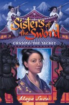 Sisters Of The Sword 2: Chasing The Secret: Chasing The Secret