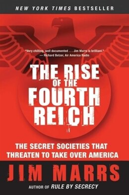 Book The Rise of the Fourth Reich: The Secret Societies That Threaten to Take Over America by Jim Marrs