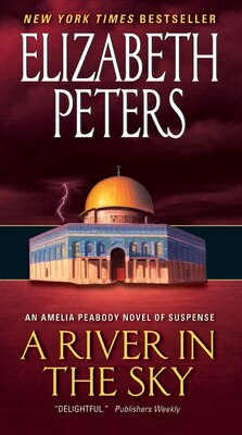 Book A River In The Sky: An Amelia Peabody Novel of Suspense by Elizabeth Peters
