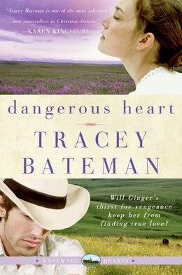 Book Dangerous Heart (westward Hearts) by Tracey Bateman
