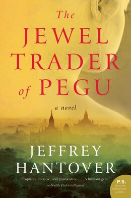 Book The Jewel Trader Of Pegu: A Novel by Jeffrey Hantover