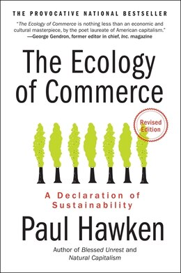 Book The Ecology Of Commerce Revised Edition: A Declaration of Sustainability by Paul Hawken