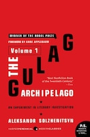 The Gulag Archipelago [volume 1]: An Experiment in Literary Investigation