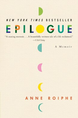 Book Epilogue: A Memoir by Anne Roiphe