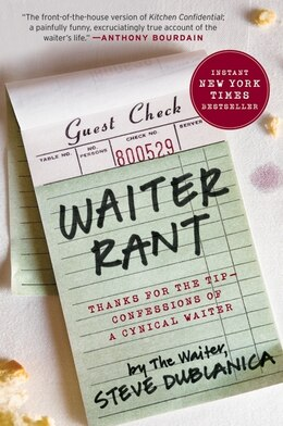 Book Waiter Rant: Thanks for the Tip--Confessions of a Cynical Waiter by Steve Dublanica