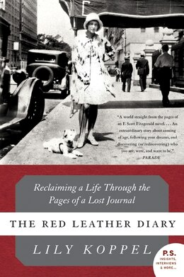 Book The Red Leather Diary: Reclaiming a Life Through the Pages of a Lost Journal by Lily Koppel