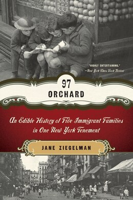 Book 97 Orchard: An Edible History of Five Immigrant Families in One New York Tenement by Jane Ziegelman