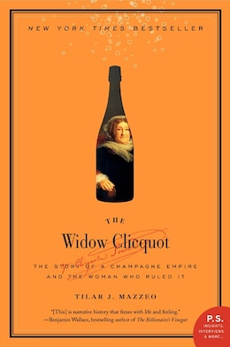 Book The Widow Clicquot: The Story of a Champagne Empire and the Woman Who Ruled It by Tilar J. Mazzeo
