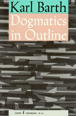 Book Dogmatics in Outline by Karl Barth