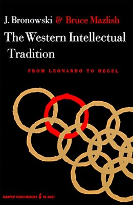 Book The Western Intellectual Tradition by Jacob Bronowski
