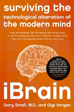 Book Ibrain: Surviving the Technological Alteration of the Modern Mind by Gary Small