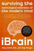 Ibrain: Surviving the Technological Alteration of the Modern Mind