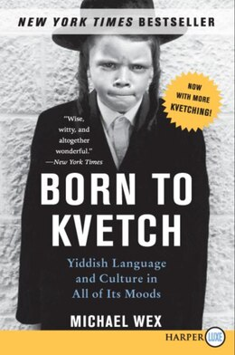 Book Born To Kvetch by Michael Wex