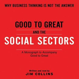 Book Good To Great And The Social Sectors Unabr Cd: A Monograph to Accompany Good to Great by Jim Collins