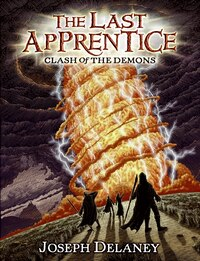The Last Apprentice: Clash Of The Demons (book 6): Clash Of The Demons