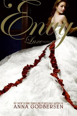 Book Envy: A Luxe Novel by Anna Godbersen