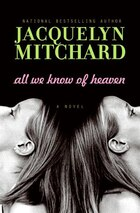 All We Know Of Heaven: A Novel