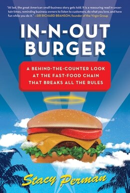 Book In-N-out Burger: A Behind-the-Counter Look at the Fast-Food Chain that Breaks All the Rules by Stacy Perman