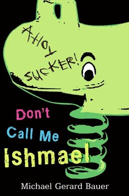 Book Don't Call Me Ishmael by Michael Gerard Bauer