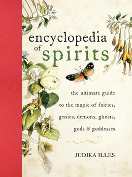 Book Encyclopedia Of Spirits: The Ultimate Guide to the Magic of Fairies, Genies, Demons, Ghosts, Gods… by Judika Illes