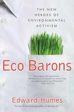 Book Eco Barons: The New Heroes of Environmental Activism by Edward Humes