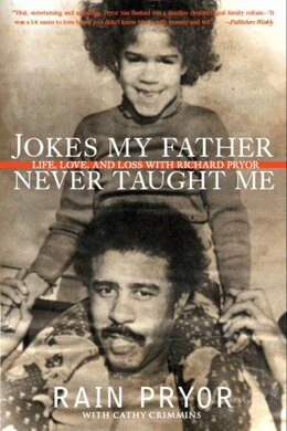 Book Jokes My Father Never Taught Me: Life, Love, and Loss with Richard Pryor by Rain Pryor