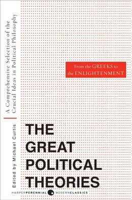 Book Great Political Theories V.1: A Comprehensive Selection of the Crucial Ideas in Political… by M Curtis