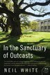 In The Sanctuary Of Outcasts: A Memoir by Neil White