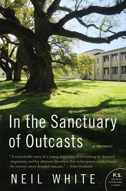 Book In The Sanctuary Of Outcasts: A Memoir by Neil White
