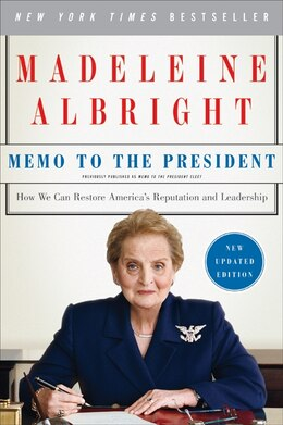 Book Memo to the President: How We Can Restore America's Reputation and Leadership by Madeleine Albright