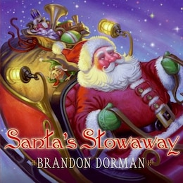 Book Santa's Stowaway by Brandon Dorman