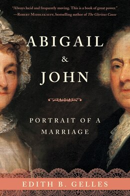 Book Abigail And John: Portrait of a Marriage by Edith Gelles