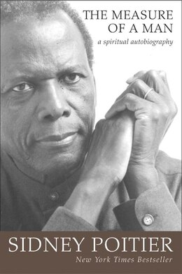 Book The Measure Of A Man: A Spiritual Autobiography by Sidney Poitier