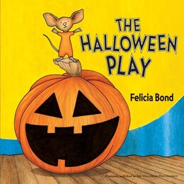 Book The Halloween Play by Felicia Bond