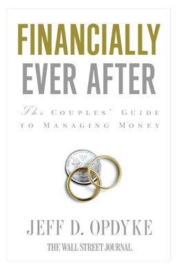 Book Financially Ever After: The Couples' Guide to Managing Money by Jeff D. Opdyke