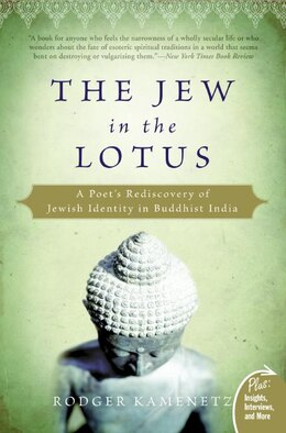 Book The Jew In The Lotus: A Poet's Rediscovery of Jewish Identity in Buddhist India by Rodger Kamenetz