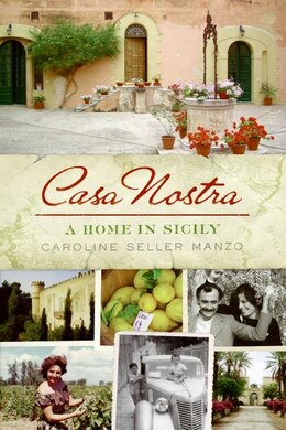 Book Casa Nostra: A Home in Sicily by Caroline Seller Manzo